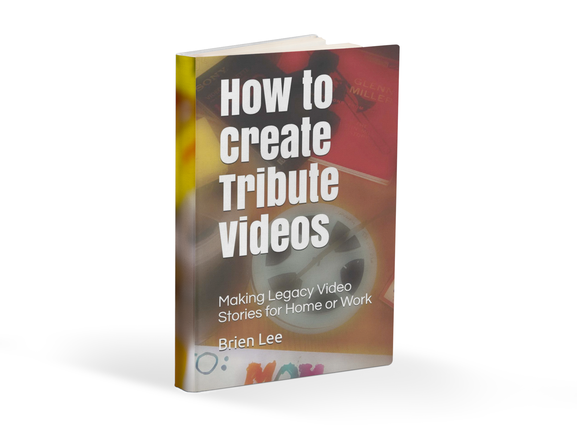 How to Create Tribute Videos Book by Brien Lee